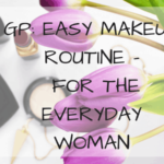 GP: Easy Makeup Routine