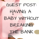 GP: Having A Baby Without Breaking The Bank